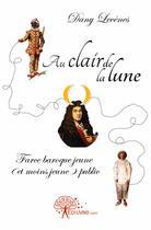Couverture du livre « Au clair de la lune » de Dany Lecenes aux éditions Edilivre-aparis