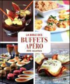 Couverture du livre « La bible des buffets apéro en 400 recettes » de Sylvie Ait-Ali aux éditions Editions Esi