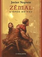 Couverture du livre « Chronique de Tramorée t.1 ; Zemal, l'épée de feu » de Javier Negrete aux éditions L'atalante