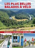Couverture du livre « Les plus belles balades à vélo en Wallonie ; 50 boucles en famille » de Ward Van Loock et Gunter Hauspie et Kristien Hansebout aux éditions Lannoo