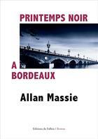Couverture du livre « Printemps noir à Bordeaux » de Allan Massie aux éditions Fallois