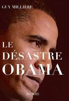 Couverture du livre « Le désastre Obama » de Guy Milliere aux éditions Tatamis