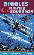 Couverture du livre « Biggles Of The Fighter Squadron » de Johns W E aux éditions Rhcb Digital