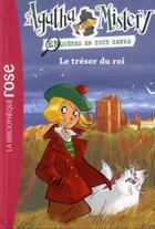 Couverture du livre « Agatha mistery t.3 ; le trésor du roi » de Steve Stevenson aux éditions Hachette Jeunesse