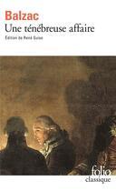 Couverture du livre « Une ténébreuse affaire » de Honoré De Balzac aux éditions Folio