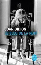 Couverture du livre « Le bleu de la nuit » de Joan Didion aux éditions Lgf