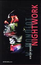 Couverture du livre « Nightwork » de Vincent Mondiot aux éditions Actes Sud Junior