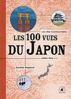 Couverture du livre « Les cent vues du japon » de Julien Giry et Aurelie Roperch aux éditions Elytis