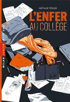 Couverture du livre « L'enfer au collège » de Arthur Tenor et Jerome Meyer-Birsch aux éditions Milan