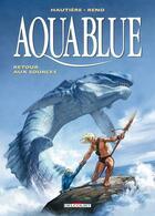 Couverture du livre « Aquablue T.12 ; Retour Aux Sources » de Regis Hautiere aux éditions Delcourt