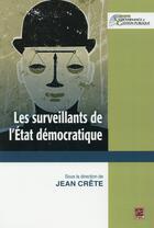 Couverture du livre « Les surveillants de l'Etat démocratique » de Jean Crete aux éditions Presses De L'universite De Laval
