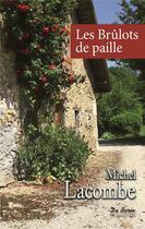 Couverture du livre « Les brûlots de paille » de Michel Lacombe aux éditions De Boree