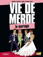 Couverture du livre « Vie de merde t.11 ; le mariage » de Valette et El Diablito et Guedj Passaglia et Scarlatine aux éditions Jungle