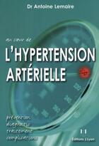 Couverture du livre « L'Hypertension Arterielle » de Lemaire aux éditions Josette Lyon