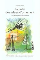 Couverture du livre « La Taille Des Arbres D'Ornement : Du Pourquoi Au Comment » de Christophe Drenou aux éditions Idf