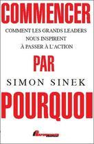 Couverture du livre « Commencer par pourquoi » de Simon Sinek aux éditions Performance Editions