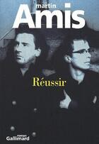 Couverture du livre « Réussir » de Martin Amis aux éditions Gallimard
