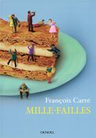 Couverture du livre « Mille-failles ; petites recettes pour se sentir dans son assiette » de Francois Carre aux éditions Denoel