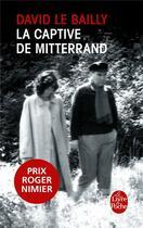 Couverture du livre « La captive de Mitterrand » de David Le Bailly aux éditions Lgf