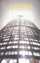 Couverture du livre « A l'aventure » de Ariel Denis aux éditions Rocher
