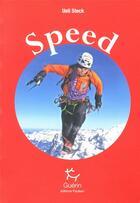 Couverture du livre « Speed » de Ueli Steck aux éditions Guerin