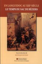 Couverture du livre « En Languedoc au XIII siècle ; le temps du sac de Béziers » de Monique Bourin aux éditions Pu De Perpignan