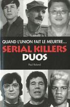 Couverture du livre « Serial killers duos » de Paul Roland aux éditions Music And Entertainment