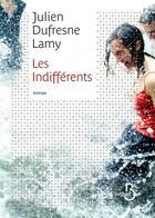 Couverture du livre « Les indifférents » de Julien Dufresne-Lamy aux éditions Belfond