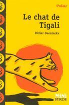 Couverture du livre « Le chat de tigali » de Didier Daeninckx aux éditions Syros