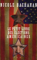 Couverture du livre « Le petit livre des élections américaines » de Nicole Bacharan aux éditions Panama