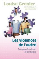Couverture du livre « Psychles violences de l'autre » de Louise Grenier aux éditions Quebecor