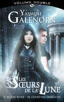Couverture du livre « Les soeurs de la lune ; INTEGRALE VOL.5 ; T.9 ET T.10 » de Yasmine Galenorn aux éditions Milady