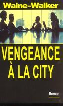 Couverture du livre « Vengeance a la city » de Waine/Walker aux éditions Maxima Laurent Du Mesnil