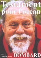 Couverture du livre « Testament pour l'ocean » de Alain Bombard aux éditions L'ancre De Marine