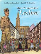 Couverture du livre « Avec le maréchal Leclerc » de Guillaume Berteloot et Patrick De Gmeline aux éditions Triomphe