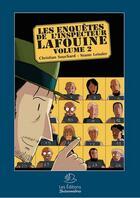 Couverture du livre « Les enquêtes de l'inspecteur Lafouine v.2 » de Christian Souchard et Yoan Leissler aux éditions Buissonnieres