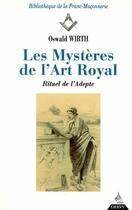 Couverture du livre « Mysteres de l'art royal (les) » de Oswald Wirth aux éditions Dervy