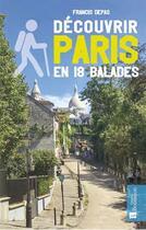Couverture du livre « Découvrir Paris en 18 balades » de Depas Francis aux éditions Bonneton