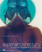 Couverture du livre « Superarchitecture » de Dominique Rouillard aux éditions La Villette