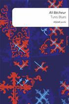 Couverture du livre « Tunis blues » de Ali Becheur aux éditions Elyzad