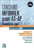 Couverture du livre « Concours infirmier pour AS-AP; épreuves de sélection ; (concours IFSI 2018) » de Jerome Clement et Sabine Bonamy aux éditions Setes