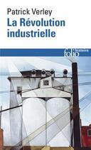Couverture du livre « La révolution industrielle » de Patrick Verley aux éditions Gallimard