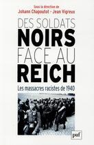 Couverture du livre « Des soldats noirs face au Reich » de Jean Vigreux et Johann Chapoutot aux éditions Puf
