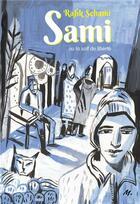 Couverture du livre « Sami ou la soif de liberté » de Laurent Corvaisier et Rafik Schami aux éditions Ecole Des Loisirs