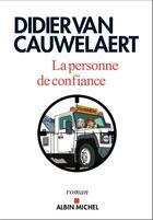 Couverture du livre « La personne de confiance » de Didier Van Cauwelaert aux éditions Albin Michel