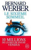 Couverture du livre « Le sixième sommeil » de Bernard Werber aux éditions Lgf