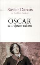 Couverture du livre « Oscar a toujours raison » de Xavier Darcos aux éditions Plon