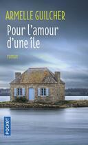 Couverture du livre « Pour l'amour d'une île » de Armelle Guilcher aux éditions Pocket