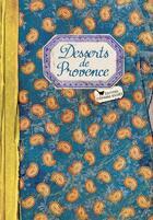 Couverture du livre « Les desserts de Provence » de Elisabeth Boutte aux éditions Les Cuisinieres