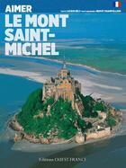 Couverture du livre « Mont-Saint-Michel » de Herve Champollion et Lucien Bely aux éditions Ouest France